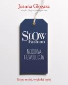 Slow fashion. Jak kupując mniej, zyskać wyjątkowy styl
