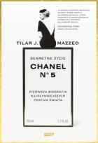Sekretne życie Chanel No. 5. Pierwsza biografia najsłynniejszych perfum świata