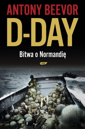 D-Day. Bitwa o Normandię