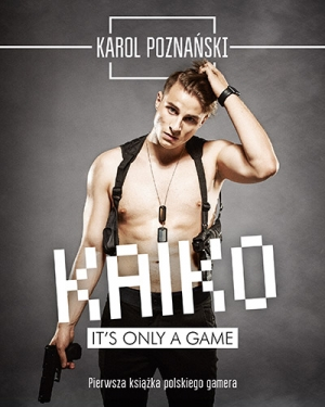 Kaiko. It's only game