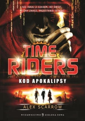 Time Riders. Tom 3. Kod Apokalipsy