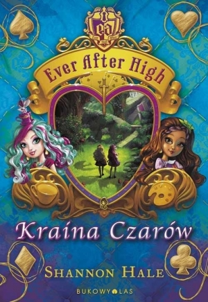Ever After High. Kraina Czarów