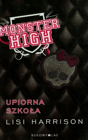 Monster High 1. Upiorna szkoła