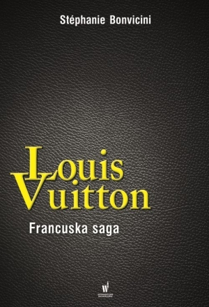 Louis Vuitton. Francuska saga