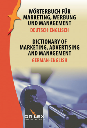 Dictionary of Marketing Advertising and Management German-English Wörterbuch für Marketing, Werbung und Management Deutsch-Englisch
