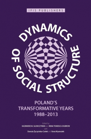 Dynamics of Social Structure Poland's Transformative Years, 1988–2013