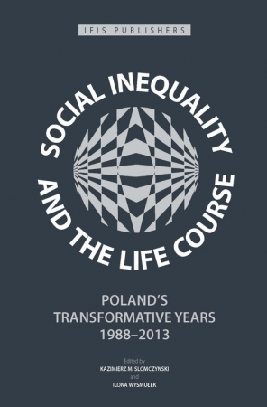 Social Inequality and the Life Course Poland's Transformative Years, 1988–2013