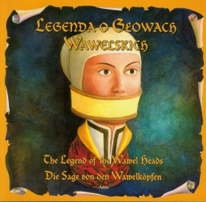Legenda o Głowach Wawelskich The legend of the wawel heads Die sage von den wawelkopfen