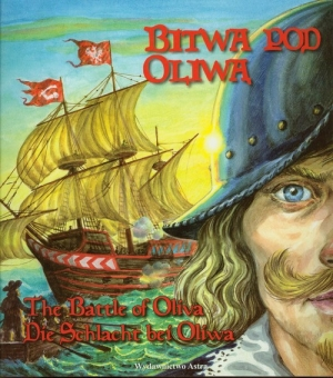Bitwa pod Oliwą The battle of Oliva Die Schlacht bei Oliva