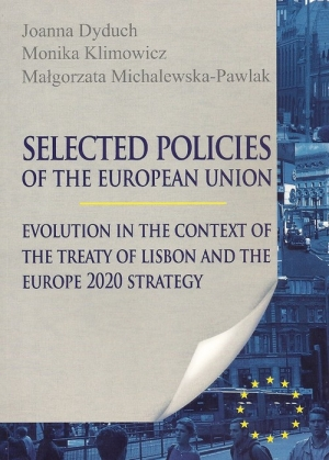 Selected Policies of the European Union Evolution in the Context of the Treaty of Lisbon and the Europe 2020 Strategy