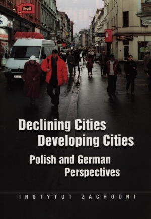 Declining Cities Developing Cities Polish and German Perspectives