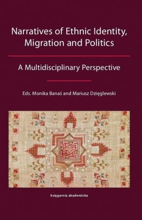 Narratives of Ethnic Identity, Migration and Politics A Multidisciplinary Perspective