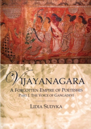 Vijayanagara A Forgotten Empire of Poetesses Part I. the Voice of Gangadevi