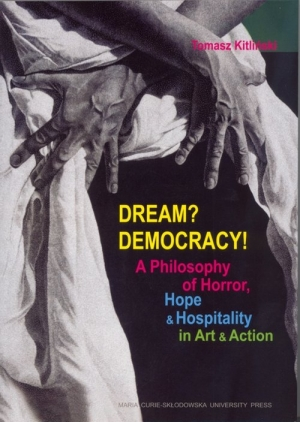 Dream? Democracy! A Philosophy of Horror, Hope and Hospitality in Art and Action