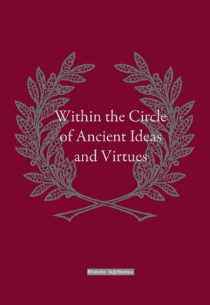 Within the Circle of Ancient Ideas and Virtues Studies in Honour of Professor Maria Dzielska