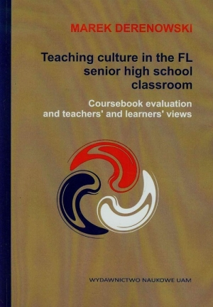 Teaching culture in the FL senior high school classroom Coursebook evaluation and teacher's and learners' views