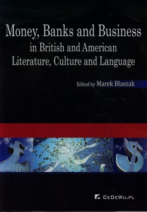 Money Banks and Business in British and American Literature, culture and language