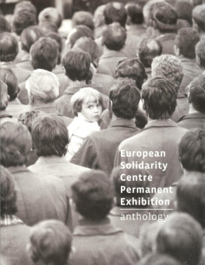 European Solidarity Centre Permanent Exhibition Anthology