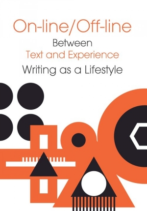 On-line/Of-line Between Text and Experience Writing as a Lifestyle