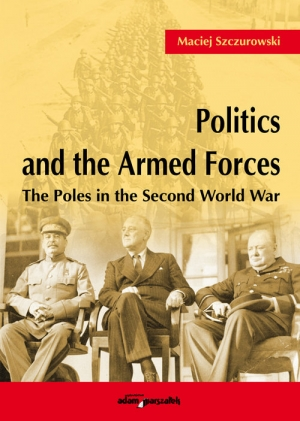 Politics and the Armed Forces The Poles in the Second World War
