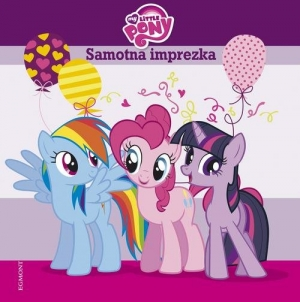 My Little Pony Samotna imprezka