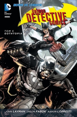 Batman Detective Comics Tom 5 Gothtopia