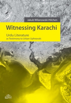 Witnessing Karachi Urdu Literature as Testimony to Urban Upheavals