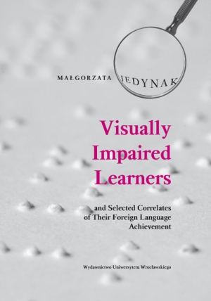 Visually Impaired Learners and Selected Correlates of Their Foreign Language Achievement