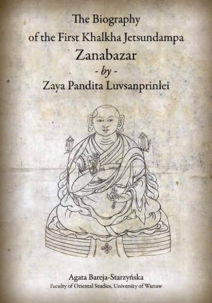 The Biography of the First Khalkha Jetsundampa Zanabazar by Zaya Pandita Luvsanprinlei