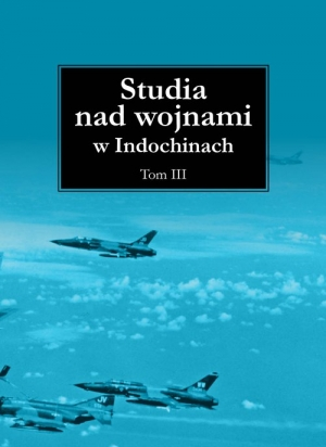 Studia nad wojnami w Indochinach Tom 3