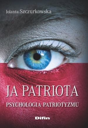 Ja patriota Psychologia patriotyzmu
