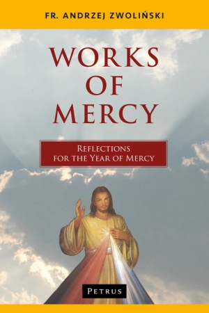 Works of Mercy Reflections for the Year of Mercy
