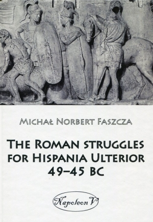 The Roman struggles for Hispania Ulterior 49-45 BC
