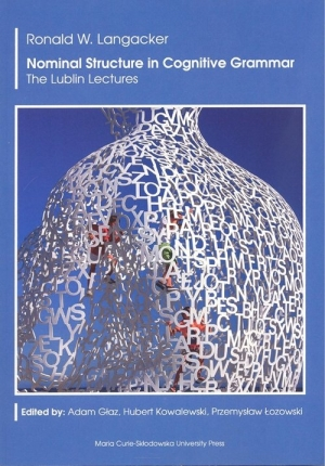 Nominal Structure in Cognitive Grammar. The Lublin Lectures