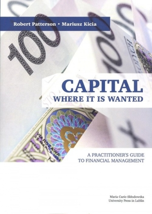 Capital Where it is Wanted A Practitioner`s Guide to Financial Management