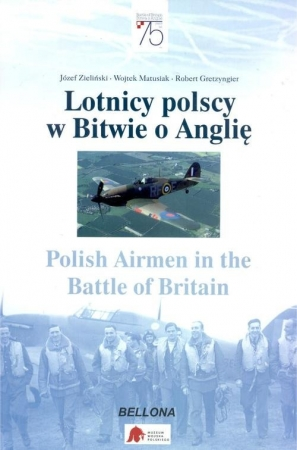 Lotnicy polscy w Bitwie o Anglię Polish Airmen in the Battle of Britain
