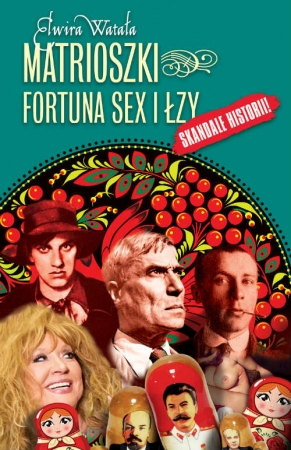 Matrioszki Fortuna, sex i łzy