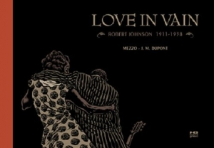 Love in Vain Robert Johnson 1911 - 1938