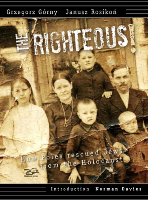 Righteous How Poles rescued Jews from the Holocaust