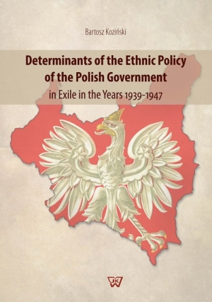 Determinants of the Ethnic Policy of the Polish Government in Exile in the years 1939-47