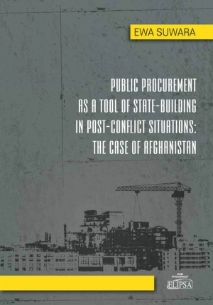 Public Procurement as a Tool of State - Building in Post - Conflict Situations: The Case of Afghanis
