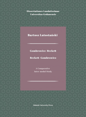 Gombrowicz-Beckett. Beckett-Gombrowicz A Comparative Inter-modal Study