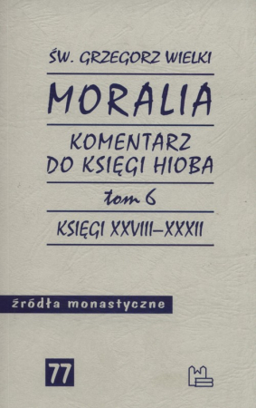 Moralia Komentarz do Księgi Hioba Tom 6