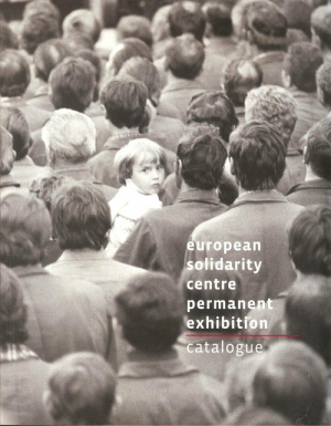 European Solidarity Centre Permanent Exhibition Catalogue