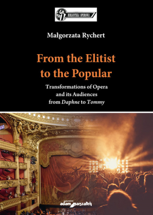 From the Elitist to the Popular. Transformations of Opera and its Audiences from Daphne to Tommy
