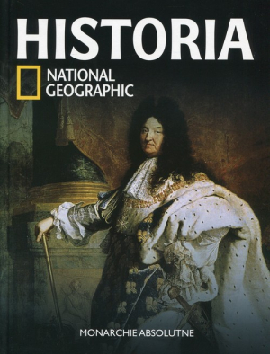 Historia National Geographic Tom 25 Monarchie absolutne