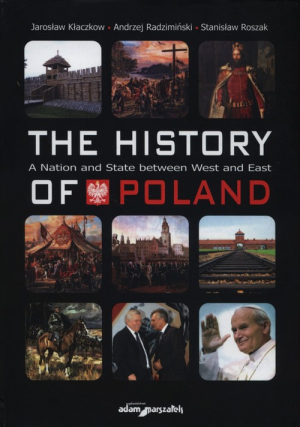 The history of Poland A National and State between West and East