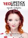 Red Lipstick Monster. Tajniki makijażu