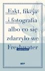 Fakt, fikcja i fotografia albo co się zdarzyło we Freshwater