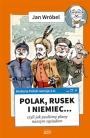 Historia Polski 2.0: Polak, Rusek i Niemiec (tom 1)